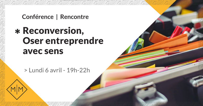 conference-reconversion-oser-entreprendre-avec-sens-11-make-it-marseille-avril-2020