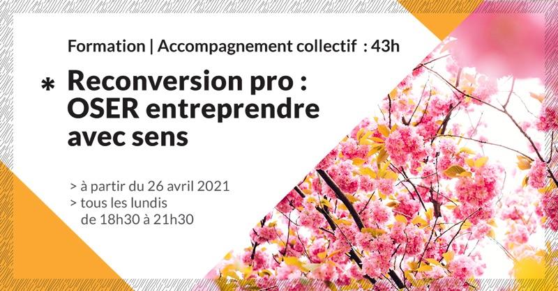 formation-accompagnement-reconversion-oser-entreprendre-avec-sens-13-make-it-marseille-avril-2021