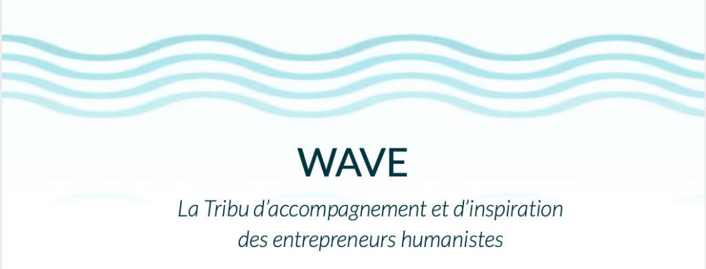 wave tribu des entrepreneurs humanistes, réseau entrepreneur Marseille